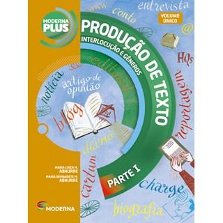 Livro - Moderna Plus Produção de Texto - Língua Portuguesa - Volume Único EM