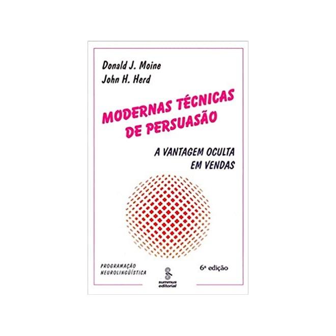Livro - Modernas Técnicas de Persuasão - Moine - Summus