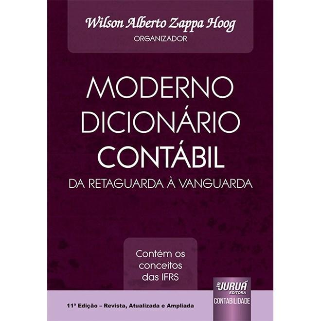 Livro - Moderno Dicionário Contábil da Retaguarda à Vanguarda - Hoog - Juruá