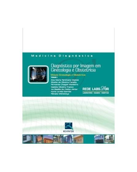 Livro - Módulo Ginecologia e Obstetrícia - Diagnóstico por Imagem em Ginecologia e Obstetrícia - Labs D or