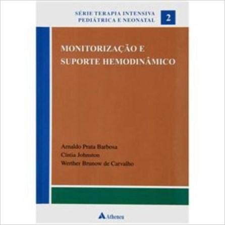 Livro - Monitorização E Suporte Hemodinâmico- Coleção Terapia Intensiva Pediátrica E Neonatal - Volume 02 - Werther