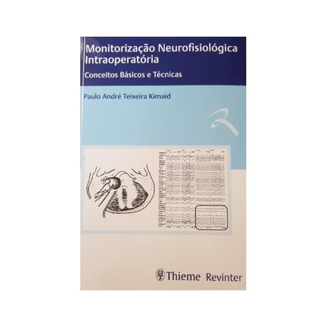Livro - Monitorização Neurofisiológica Intraoperatória - Kimaid