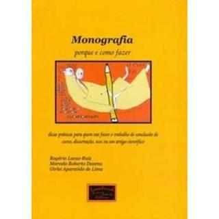 Livro - Monografia - Porque e Como Fazer - Lacaz-Ruiz