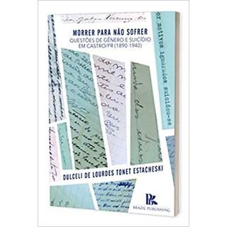 Livro - Morrer Para Não Sofrer - Estacheski - Brazil Publishing