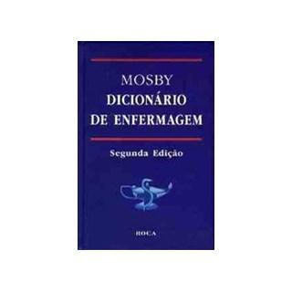 Livro - Mosby Dicionário de Enfermagem ***