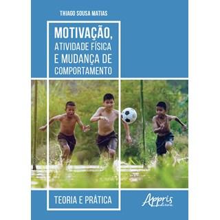 Livro - Motivação, Atividade Física e Mudança de Comportamento: Teoria e Prática - Matias