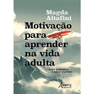 Livro - Motivação Para Aprender na Vida Adulta - Altafini