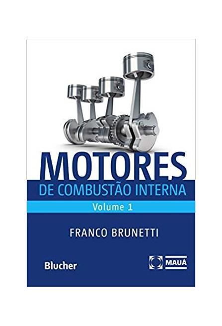 Livro - Motores de Combustão Interna - Vol 1 - Brunetti