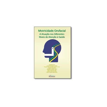 Livro -  Motricidade Orofacial - A Atuação nos Diferentes Níveis de Atenção á Saúde - Motta