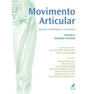 Livro - Movimento Articular - Aspectos Morfológicos e Funcionais - Volume 2 Membro inferior - Costa ***