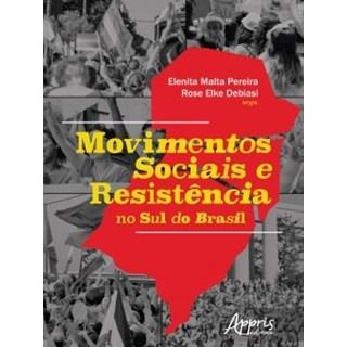 Livro Movimentos Sociais e Resistência no Sul do Brasil - Pereira - Appris