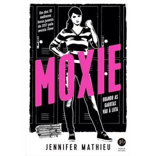 Livro - Moxie: Quando as Garotas vão a Luta - Mathieu