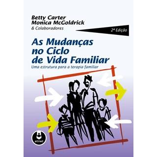 Livro Mudanças no Ciclo de Vida Familiar, As - Carter