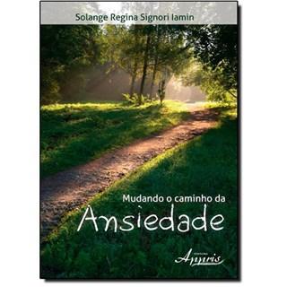 Livro - Mudando o Caminho da Ansiedade - Iamin