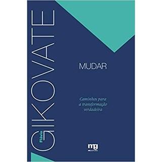 Livro - Mudar - Gikovate - Mg Editorial