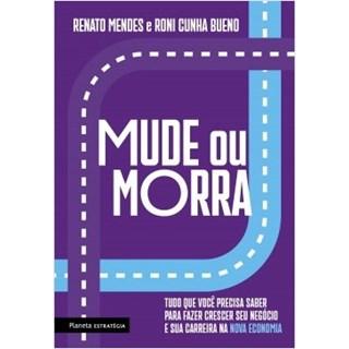 Livro - Mude ou Morra - Mendes - Planeta