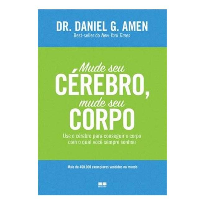 Livro - Mude Seu Cérebro, Mude Seu Corpo - Amen