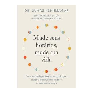 Livro - Mude seus horários, mude sua vida - Kshirsagar 1º edição