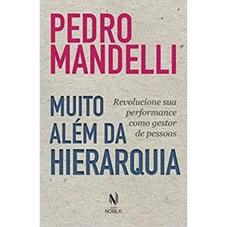 Livro - Muito Além da Hierarquia - Mandelli - Vozes