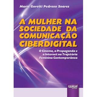 Livro - Mulher na Sociedade da Comunicação Ciberdigital - Soares - Juruá