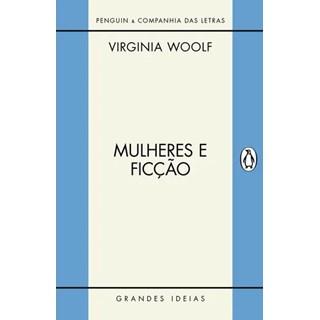 Livro - Mulheres E Ficção - Virginia Woolf