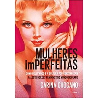 Livro Mulheres Imperfeitas - Chocano - Cultrix