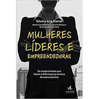 Livro -Mulheres Lideres E Empreendedoras - Os Compromissos Que Fazem A Diferenca Na Carreira De Uma Executiva  - Ramal
