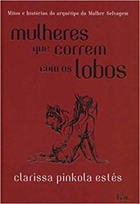 Livro - Mulheres que Correm om os Lobos - Estés