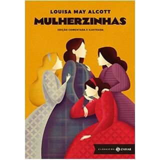 Livro - Mulherzinhas: Edição Comentada e Ilustrada - Alcott - Zahar
