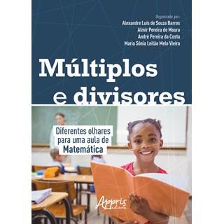 Livro - Múltiplos e Divisores: Diferentes Olhares Para Uma Aula de Matemática - Vieira