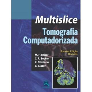 Livro - Multislice Tomografia Computadorizada - Reiser