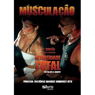 Livro - Musculação Intensidade Total - Guimarães Neto