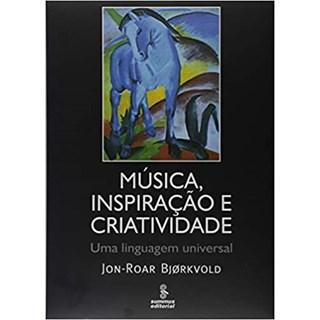 Livro - Música, Inspiração e Criatividade - Bjørkvold - Summus