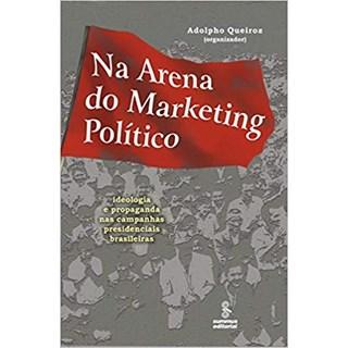 Livro - Na Arena do Marketing Político - Queiroz - Summus