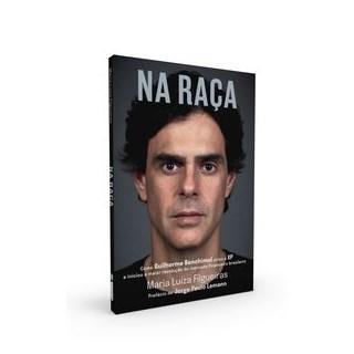 Livro - Na Raça: Como Guilherme Benchimol Criou a Xp e Iniciou a Maior Revolução Do Mercado Financei