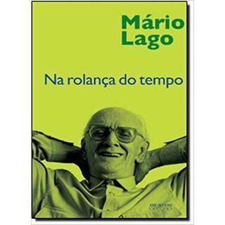 Livro - Na Rolança do Tempo - Lago - José Olympio