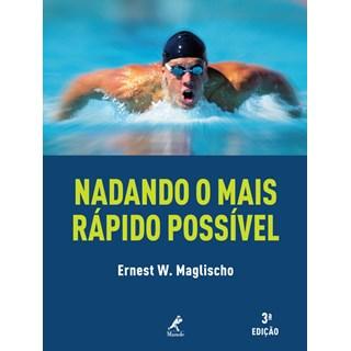 Livro - Nadando o Mais Rápido Possível - Maglischo - Manole