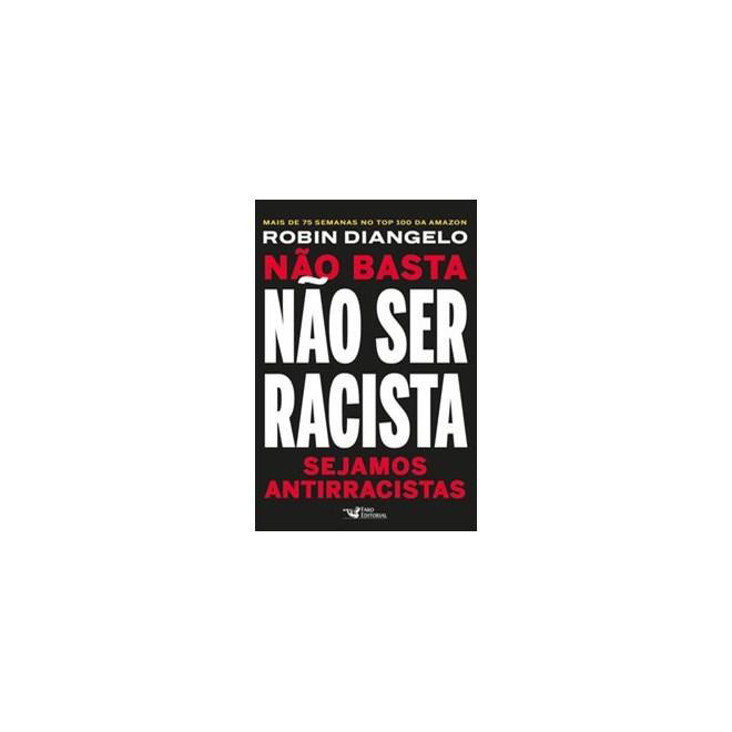 Livro - Não Basta Não Ser Racista - Diangelo 1º edição