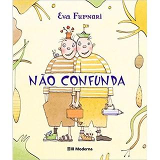 Livro - Não Confunda - Eva Furnari - Moderna