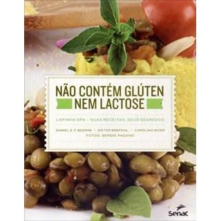 Livro - Não Contém Glúten Nem Lactose - Lapinha Spa-Suas Receitas, Seus Segredos - Boarim