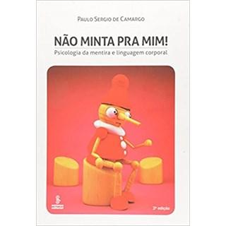 Livro - Não Minta Pra Mim! Psicologia da Mentira e Linguagem Corporal - Camargo - Summus