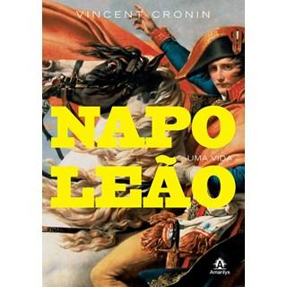 Livro - Napoleão - Uma Vida - Cronin
