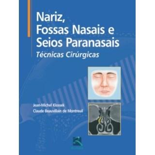 Livro - Nariz, Fossas Nasais e Seios Paranasais - Técnicas Cirúrgicas - Klossek