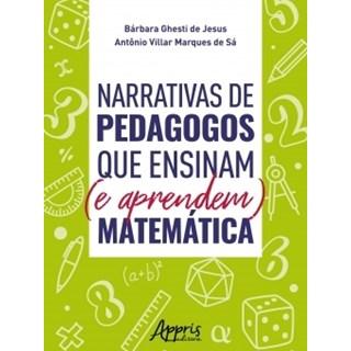 Livro - Narrativas de Pedagogos que Ensinam (e Aprendem) Matemática - Sá - Appris