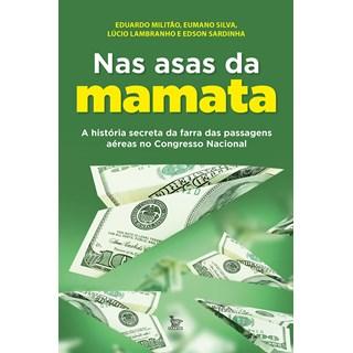 Livro Nas Asas da Mamata - Militão - Matrix