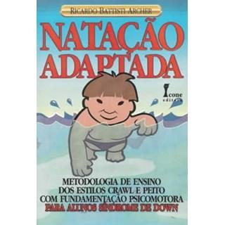 Livro - Natação Adaptada – Metodologia de Ensino Para Alunos com Síndrome de Down - Archer