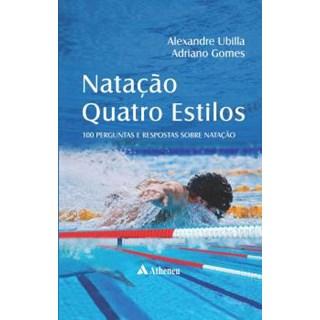 Livro - Natação Quatro Estilos 100 Perguntas e Respostas sobre Natação - Gomes