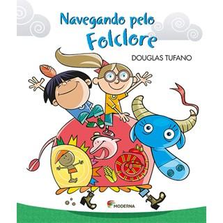 Livro - Navegando pelo Folclore - Tufano - Moderna