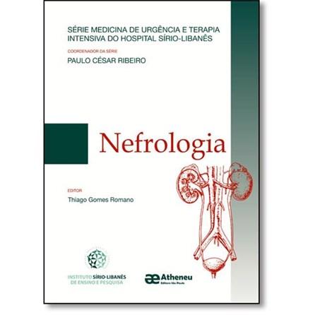 Livro - Nefrologia - Série Medicina de Urgência e Terapia Intensiva do Hospital Sírio Libanês - Romano