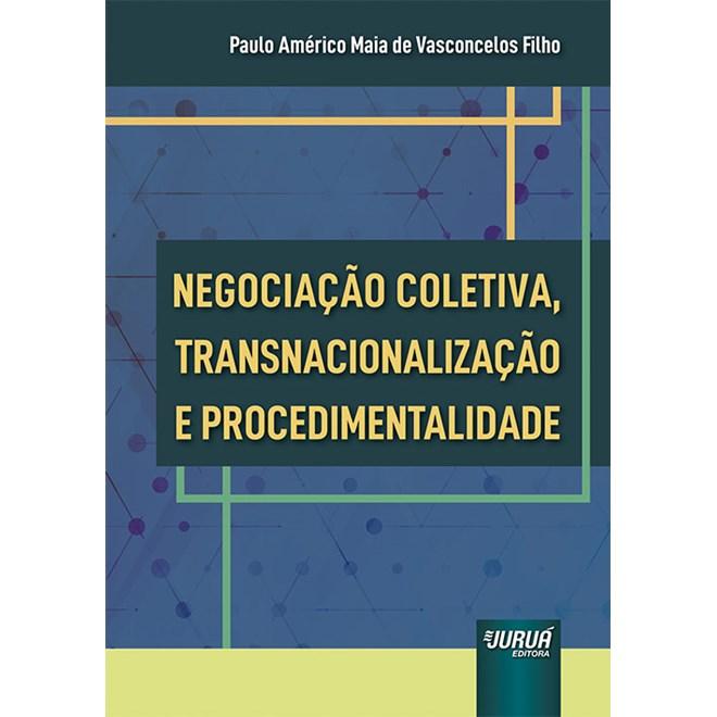 Livro - Negociação Coletiva, Transnacionalização e Procedimentalidade - Filho - Juruá